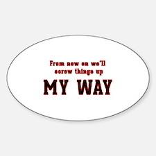 My Way Saying Decal
