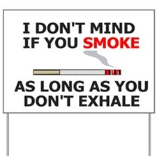 misc-i-dont-care-if-you-smoke-large-post Yard Sign