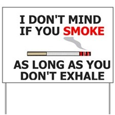 misc-i-dont-care-if-you-smoke-mini-poste Yard Sign