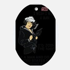 Navy-Humor-Wish-I-Were-A-Man-Poster- Oval Ornament