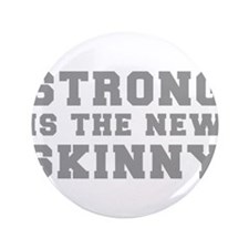 """strong-is-the-new-skinny-fresh-gray 3.5"""" Button"""