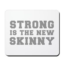 strong-is-the-new-skinny-fresh-gray Mousepad