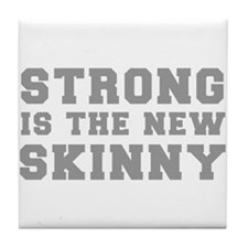 strong-is-the-new-skinny-fresh-gray Tile Coaster