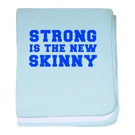strong-is-the-new-skinny-fresh-blue baby blanket