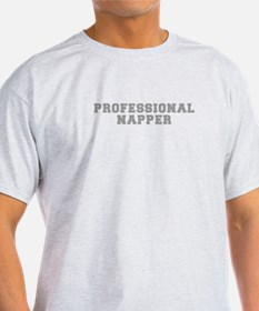 professional-napper-fresh-gray T-Shirt