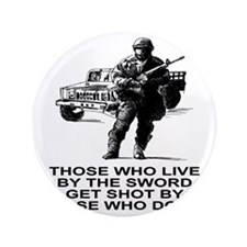 """Military-Misc-Live-By-The-Sword.gif 3.5"""" Button"""