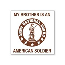 "ARNG-My-Brother-Brown.gif Square Sticker 3"" x 3"""