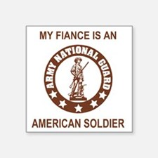 """ARNG-My-Fiance-Brown.gif Square Sticker 3"""" x 3"""""""