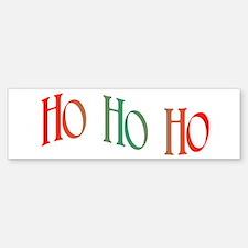 Ho, Ho, Ho Bumper Bumper Bumper Sticker