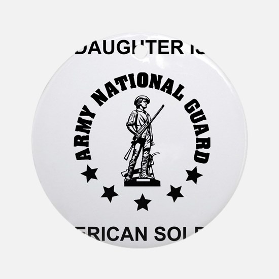 ARNG-My-Daughter.gif Round Ornament