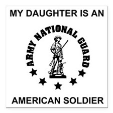 "ARNG-My-Daughter.gif Square Car Magnet 3"" x 3"""