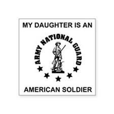 "ARNG-My-Daughter.gif Square Sticker 3"" x 3"""