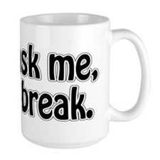 I'm On Break Mug