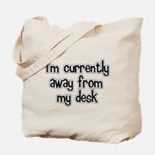 Away From My Desk Tote Bag