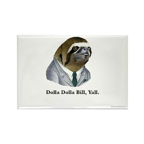 Dolla Dolla Bill, Yall Rectangle Magnet