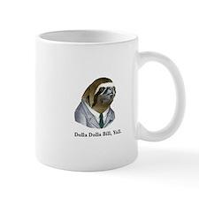 Dolla Dolla Bill, Yall sloth Mugs
