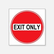 """Sign-Exit-Only.gif Square Sticker 3"""" x 3"""""""
