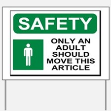 Sign-Only-An-Adult.gif Yard Sign