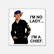 "Navy-Humor-Im-A-Chief-G.gif Square Sticker 3"" x 3"""