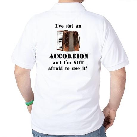 I've Got an Accordion Golf Shirt