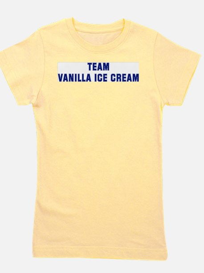 Team VANILLA ICE CREAM T-Shirt