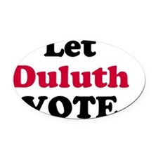2-Let-Duluth-Vote-Button Oval Car Magnet