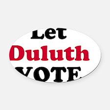2-Let-Duluth-Vote-Button Oval Car Magnet