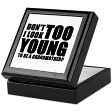Too young to be grandmother Keepsake Box