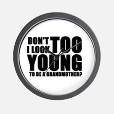 Too young to be grandmother Wall Clock