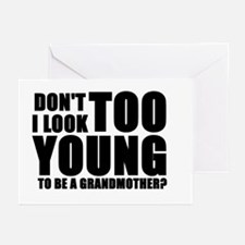 Too young to be grandmother Greeting Cards (Packag