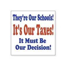 """ISD-709-Its-Our-Taxes Square Sticker 3"""" x 3"""""""
