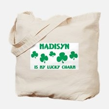 Madisyn is my lucky charm Tote Bag