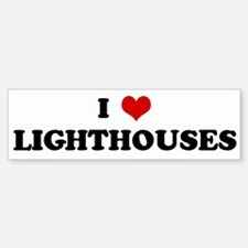 I Love LIGHTHOUSES Bumper Bumper Bumper Sticker