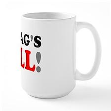 MY BAGS FULL! Mug