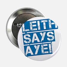 "Leith says aye 2.25"" Button"