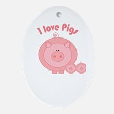 I Love Pigs Oval Ornament