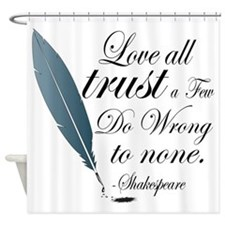 Shakespeare Love All Quote Shower Curtain