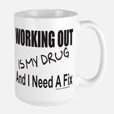 WORKING OUT IS MY DRUG Large Mug