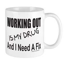 WORKING OUT IS MY DRUG Mug
