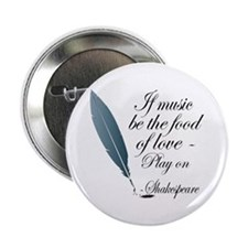 "Shakespeare Food Of Love 2.25"" Button"