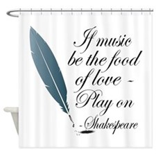 Shakespeare Food Of Love Shower Curtain