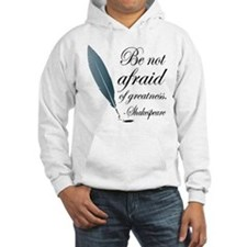 Shakespeare Greatness Quote Hoodie