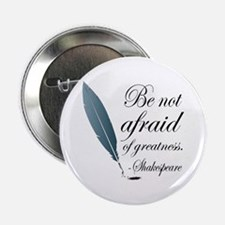 """Shakespeare Greatness Quote 2.25"""" Button"""