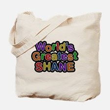 Worlds Greatest Shane Tote Bag