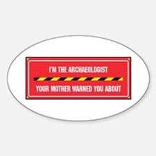 I'm the Archaeologist Oval Decal
