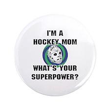 "Hockey Mom Superhero 3.5"" Button"