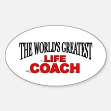 """The World's Greatest Life Coach"" Oval Decal"