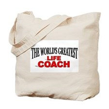 """""""The World's Greatest Life Coach"""" Tote Bag"""