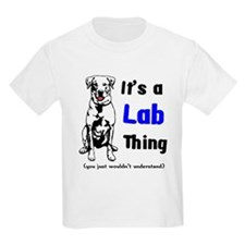 It's A Lab Thing T-Shirt