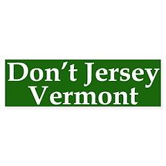 Don't Jersey Vermont Bumper Bumper Sticker